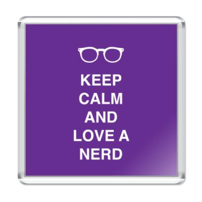 Магнит Keep calm and love a nerd