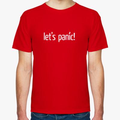Футболка LET'S PANIC!