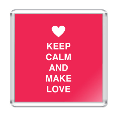 Магнит Keep calm and make love