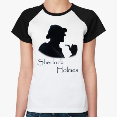 Женская футболка реглан ``Шерлок Холмс``женск.реглан