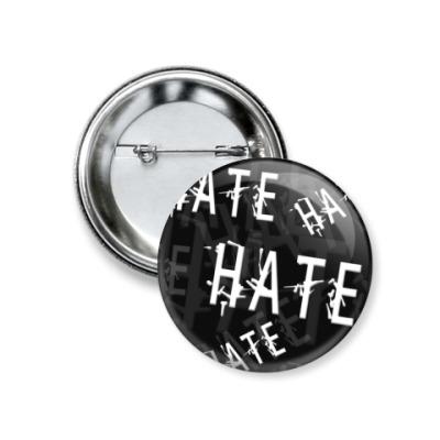 Значок 37мм Ненависть