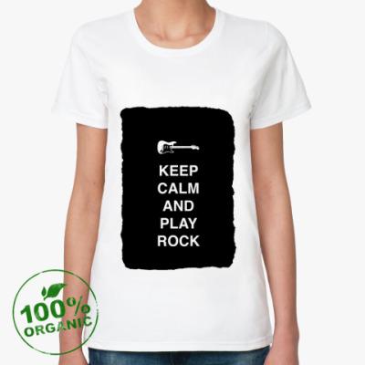 Женская футболка из органик-хлопка Keep calm and play rock
