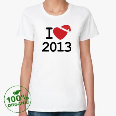 Женская футболка из органик-хлопка Новогодний принт I Love 2013