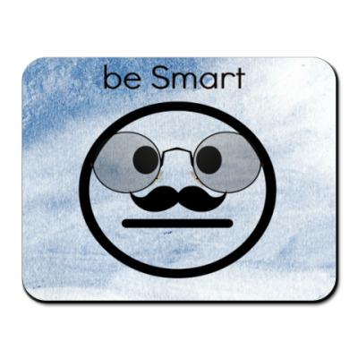 "Коврик для мыши ""be Smart""(Будь умней)"