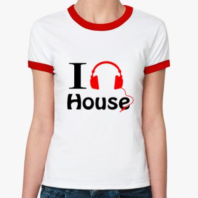 Женская футболка Ringer-T I love house music