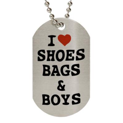 Жетон dog-tag I Love Shoes, Bags & Boys