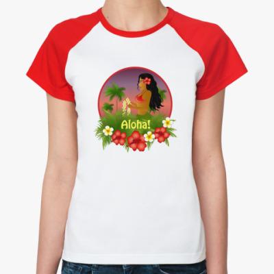 Женская футболка реглан Алоха!
