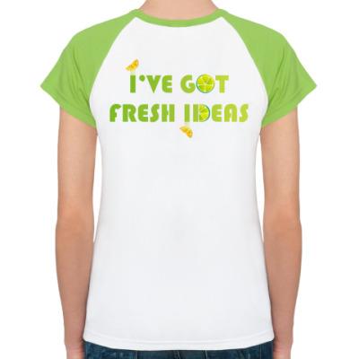 I've got fresh ideas