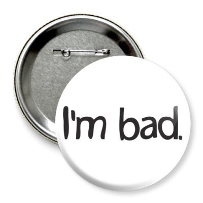 Im bad