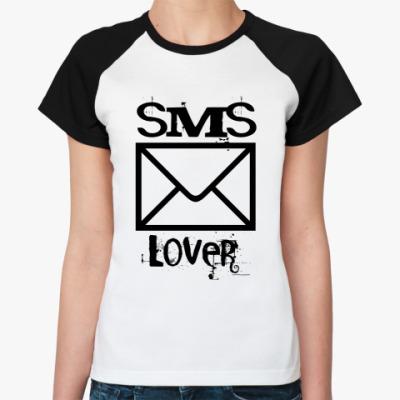 Женская футболка реглан для любителей смс