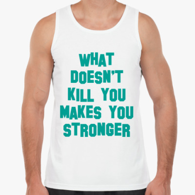 what doesn t kill you make you stronger