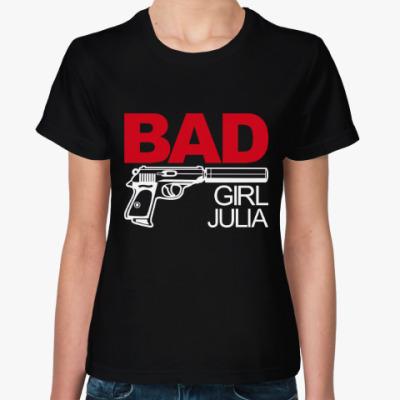 Женская футболка Плохая девочка Юля