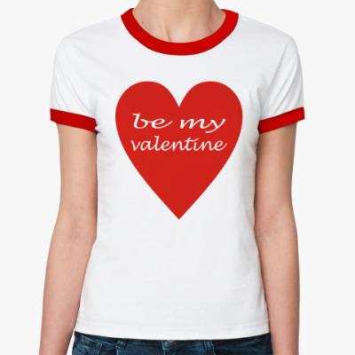 Женская футболка Ringer-T  'be my valentine'