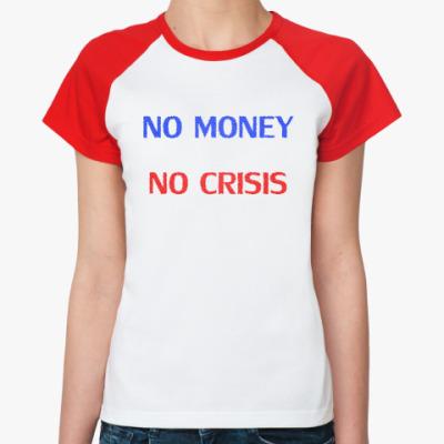 Женская футболка реглан   Crisis