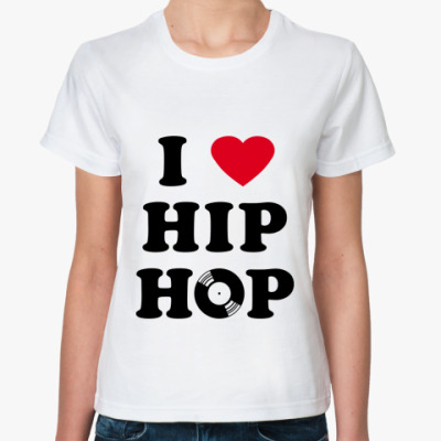 Классическая футболка I Love Hip-Hop жен
