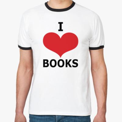 Футболка Ringer-T I Love Books