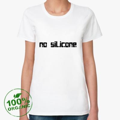 Женская футболка из органик-хлопка  'NO SILICONE'