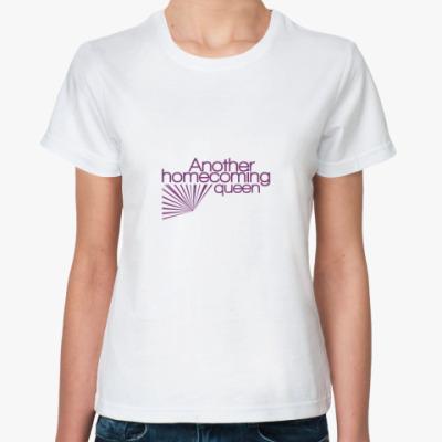 Классическая футболка Another homecoming queen