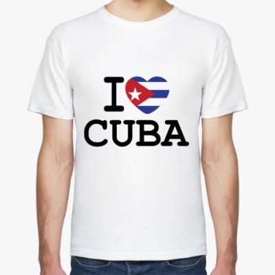 Футболка   I Love Cuba