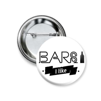 Значок 37мм 'Bars I like'