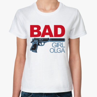 Классическая футболка Плохая девочка Ольга