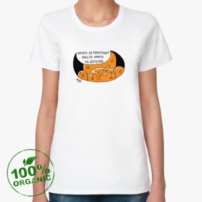 Женская футболка из органик-хлопка ничего не происходит