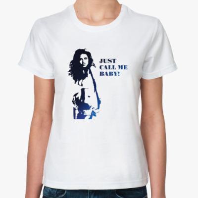 Классическая футболка JUST CALL ME BABY!