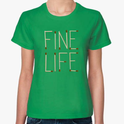 Женская футболка Fine Life