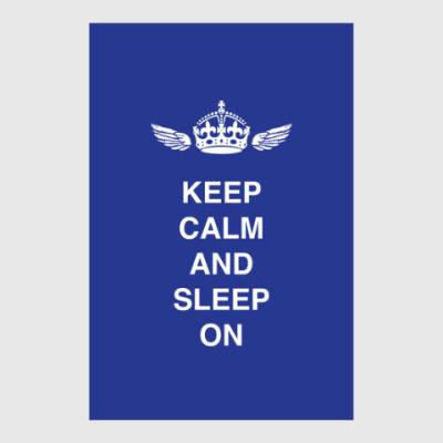 Постер Keep calm and sleep on