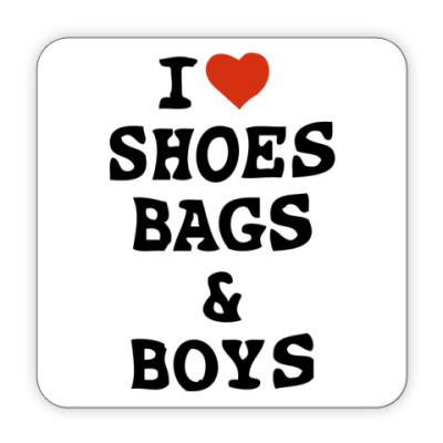 Костер (подставка под кружку) I Love Shoes, Bags & Boys