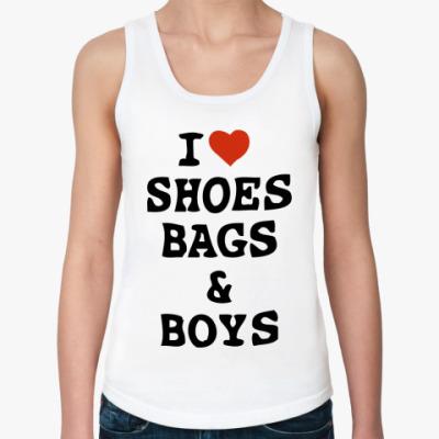 Женская майка I Love Shoes, Bags & Boys