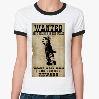 Женская футболка Ringer-T wanted torres