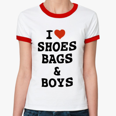 Женская футболка Ringer-T I Love Shoes, Bags & Boys