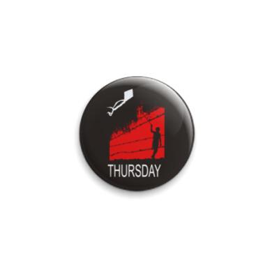 Значок 25мм  25 мм-Thursday