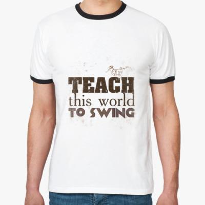 Футболка Ringer-T TEACH SWING