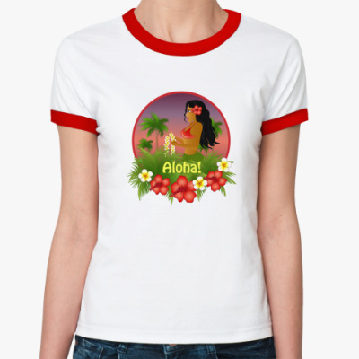Женская футболка Ringer-T  Aloha!
