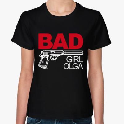 Женская футболка Плохая девочка Ольга