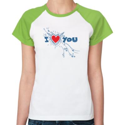Женская футболка реглан I LOVE YOU