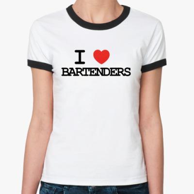 Женская футболка Ringer-T I love bartenders