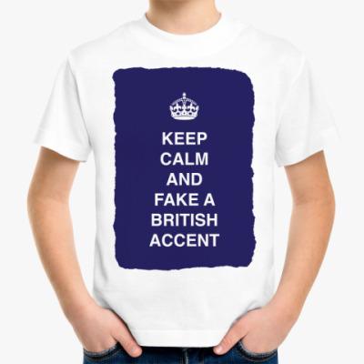 Детская футболка Keep calm and fake a british