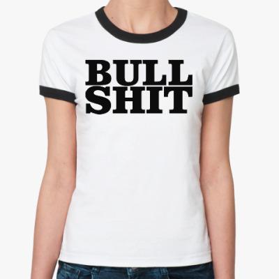 Женская футболка Ringer-T BullShit