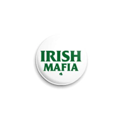 Значок 25мм  'Ирландская мафия'