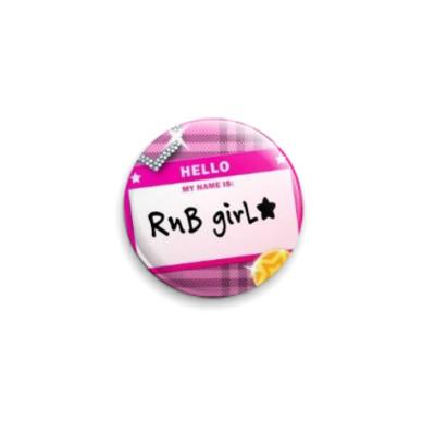 Значок 25мм  RnB girl