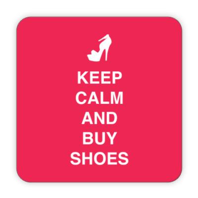 Костер (подставка под кружку) Keep calm and but shoes