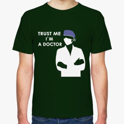 Футболка Trust me i`m a doctor