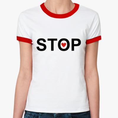 Женская футболка Ringer-T stop- любовь