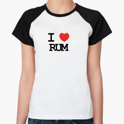 Женская футболка реглан I love rum