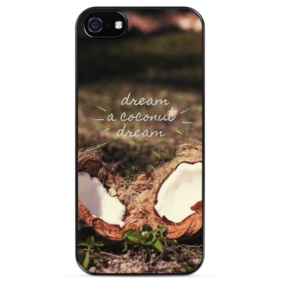 Чехол для iPhone Dream a coconut dream to me